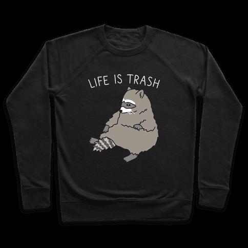 Life Is Trash Raccoon Pullover