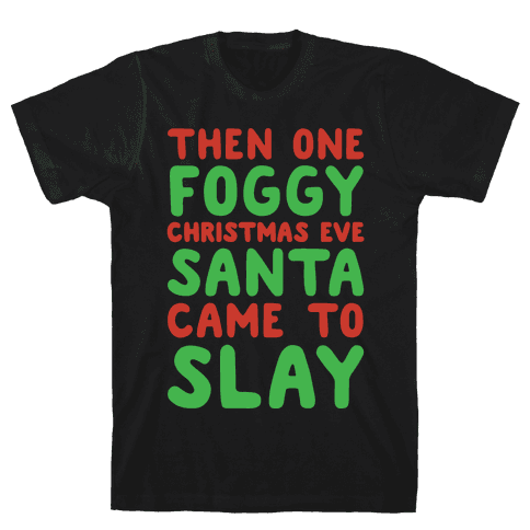 Santa Came To Slay Parody White Print Mens T-Shirt