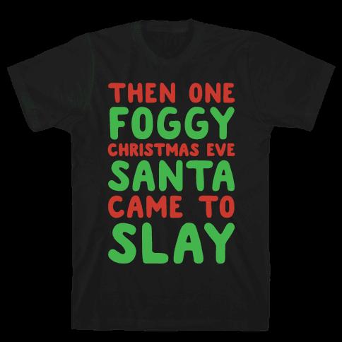 Santa Came To Slay Parody White Print Mens T-Shirt