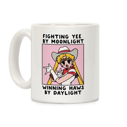 Fighting Yee By Moonlight Winning Haws By Daylight Coffee Mug
