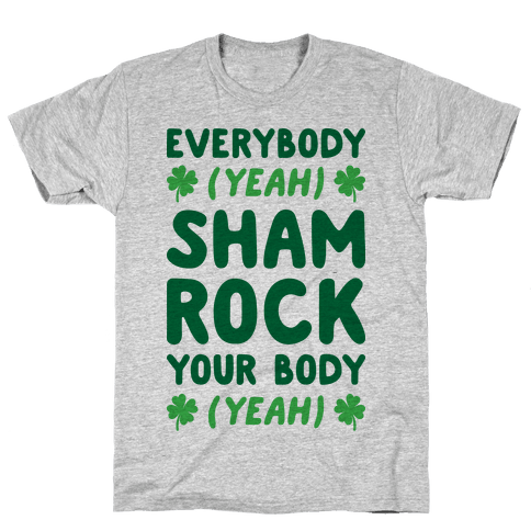 Everybody Shamrock Your Body Mens/Unisex T-Shirt