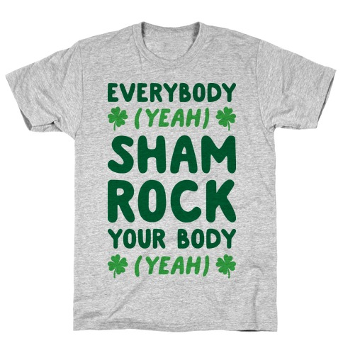 Everybody Shamrock Your Body T-Shirt