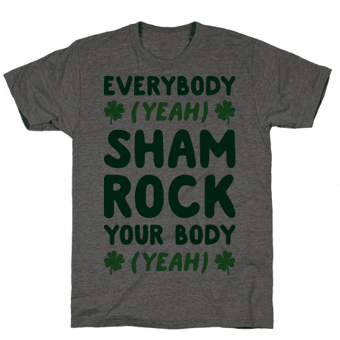 Everybody Shamrock Your Body Mens T-Shirt
