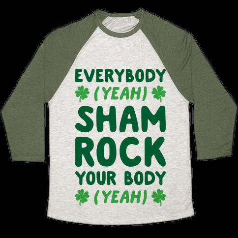 Everybody Shamrock Your Body Baseball Tee