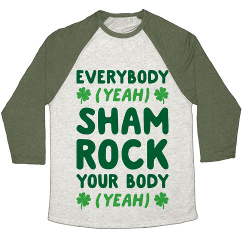 Everybody Shamrock Your Body Baseball Tee