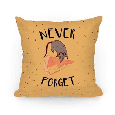 NEVER FORGET PIZZA RAT Pillow