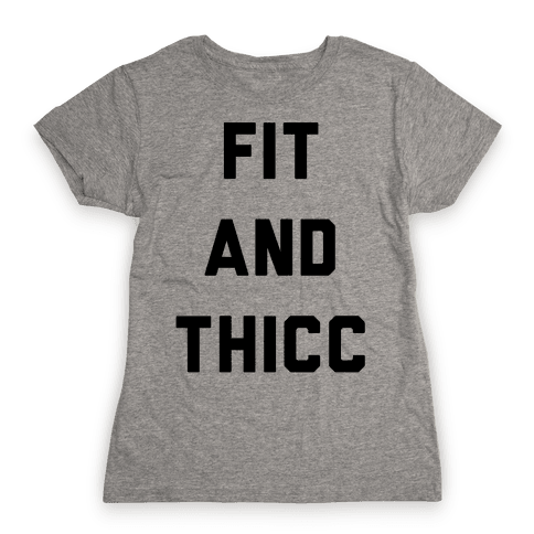 Fit and Thicc Womens T-Shirt