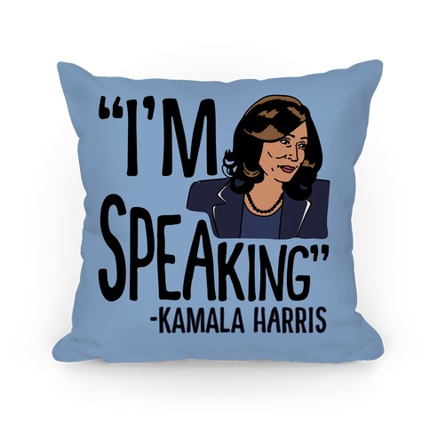 I'm Speaking Kamala Harris Pillow
