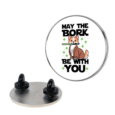 May the Bork Be With You Pin