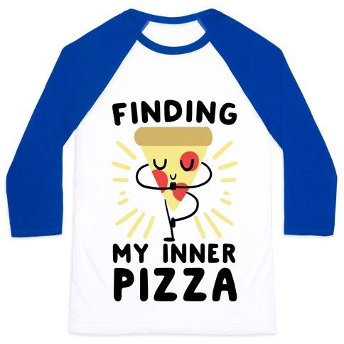 Finding My Inner Pizza Baseball Tee