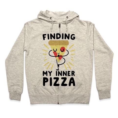 Finding My Inner Pizza Zip Hoodie
