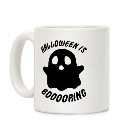 Halloween is Boo-ring Coffee Mug