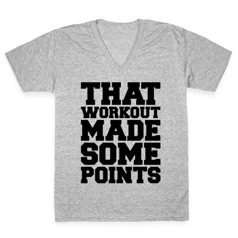 That Workout Made Some Points V-Neck Tee Shirt