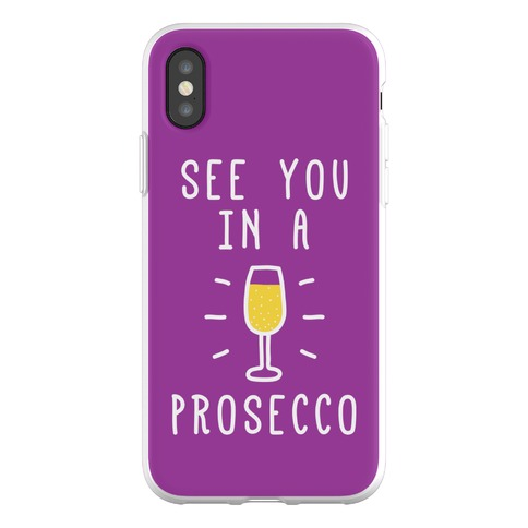 See You In A Prosecco Phone Flexi-Case