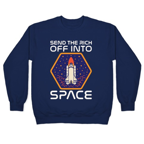 Send The Rich Off Into Space White Print Pullover