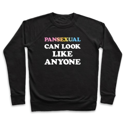 Pansexual Can Look Like Anyone Pullover