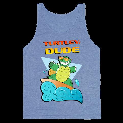 Like, Turtley, Dude. Tank Top