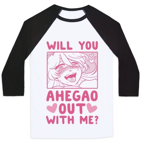 Will You Ahegao Out With Me Baseball Tee