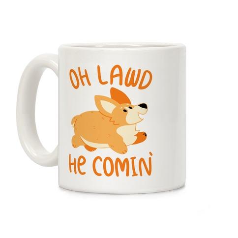 Oh Lawd He Comin' Corgi Coffee Mug