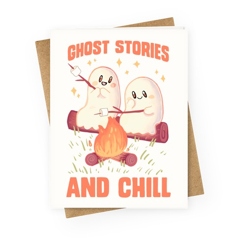 Ghost Stories And Chill Greeting Card