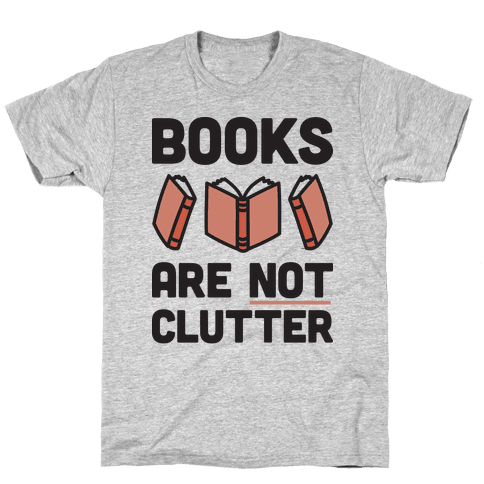 Books Are Not Clutter Mens T-Shirt