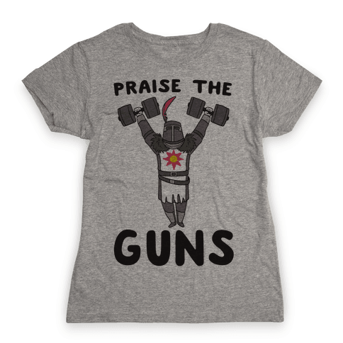 Praise the Guns - Dark Souls Womens T-Shirt