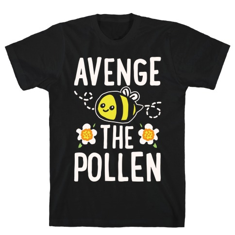 Avenge The Pollen Parody White Print T-Shirt