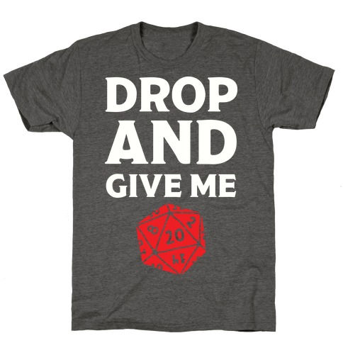 Drop And Give Me D20 T-Shirt