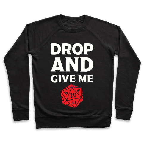 Drop And Give Me D20 Pullover