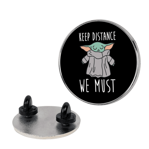 Keep Distance We Must Baby Yoda Pin