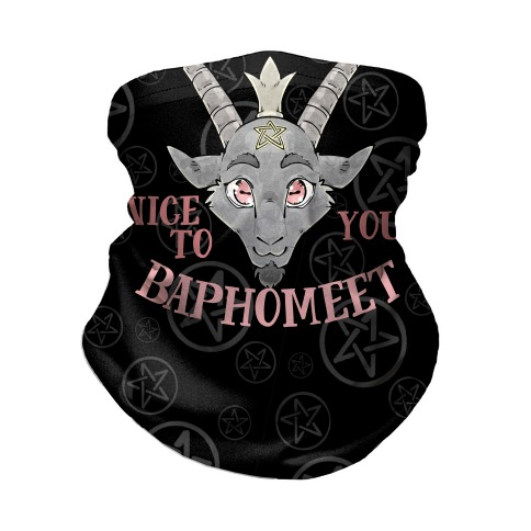 Nice to Baphomeet You Neck Gaiter