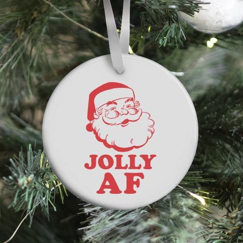 Jolly AF Ornament