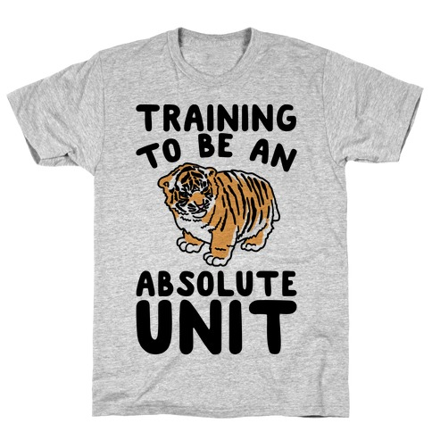 Training To Be A Absolute Unit T-Shirt