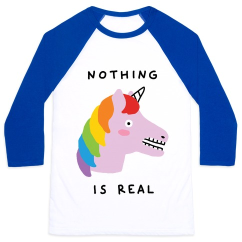 Nothing Is Real Unicorn Baseball Tee