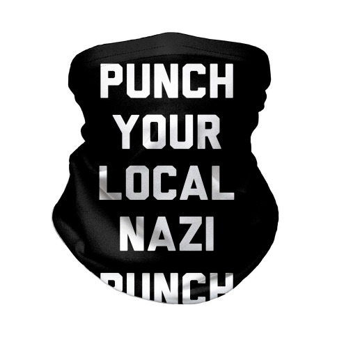Punch Your Local Nazi Neck Gaiter