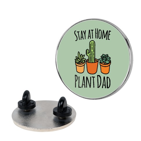 Stay At Home Plant Dad Pin