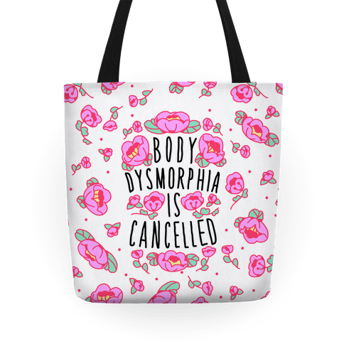 Body Dysmorphia is Cancelled Tote
