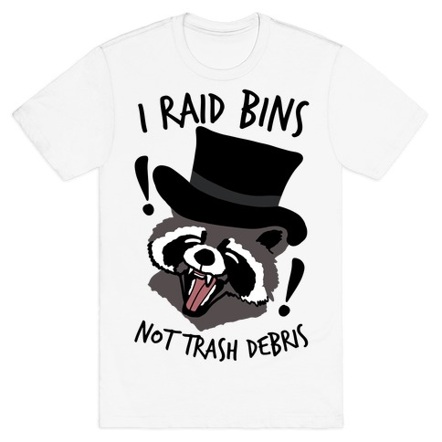 I Raid Bins Not Trash Debris Emo Raccoon T-Shirt