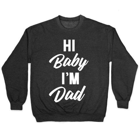 Hi Baby I'm Dad Pullover