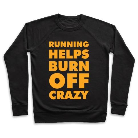 Running Helps Burn Off Crazy Pullover