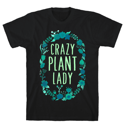 Crazy Plant Lady Mens T-Shirt