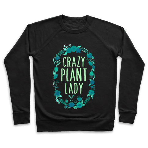 Crazy Plant Lady Pullover