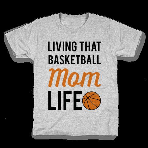 Living That Basketball Mom Life Kids T-Shirt