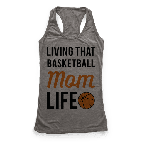 Living That Basketball Mom Life Racerback Tank Top
