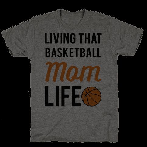 Living That Basketball Mom Life Mens T-Shirt