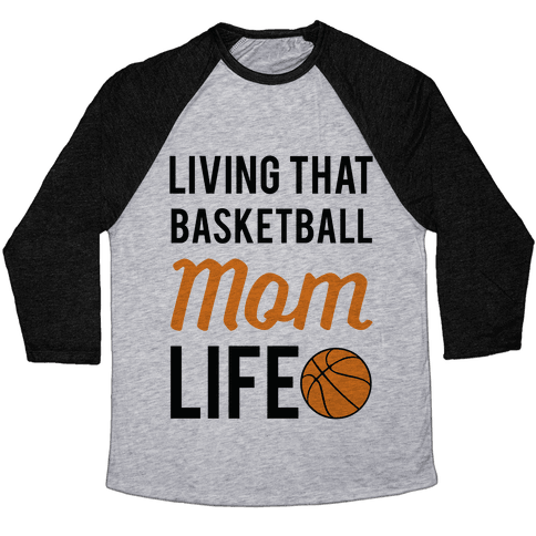 Living That Basketball Mom Life Baseball Tee