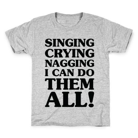 Singing Crying Nagging Kids T-Shirt