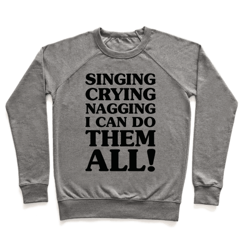 Singing Crying Nagging Pullover