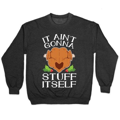 It Ain't Gonna Stuff Itself Pullover