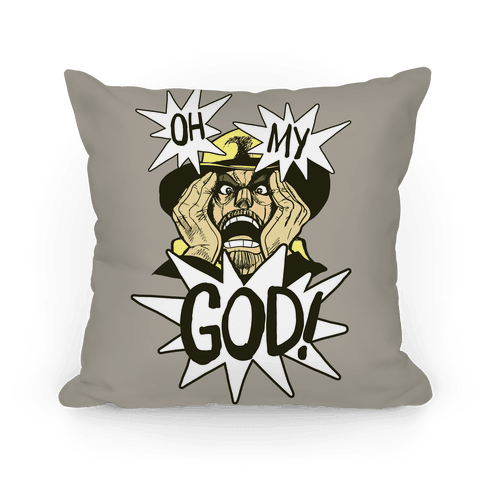 Oh! My! God!! Pillow